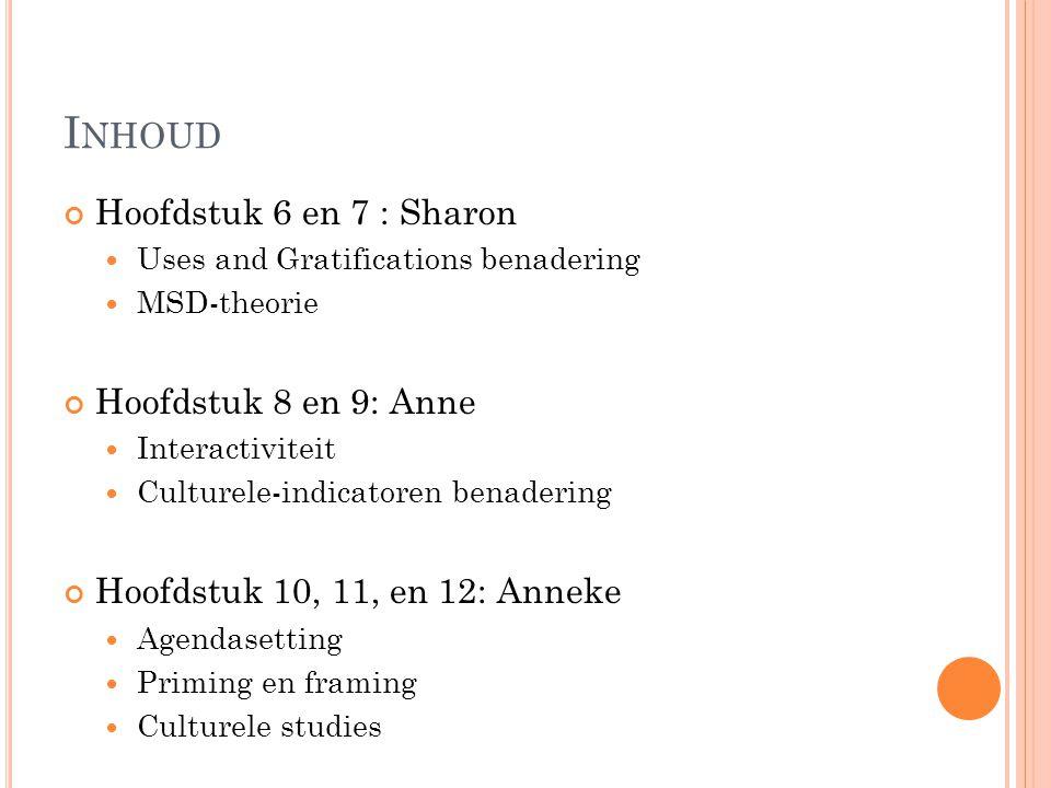 Inhoud Hoofdstuk 6 en 7 : Sharon Hoofdstuk 8 en 9: Anne