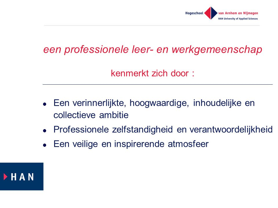 een professionele leer- en werkgemeenschap kenmerkt zich door :