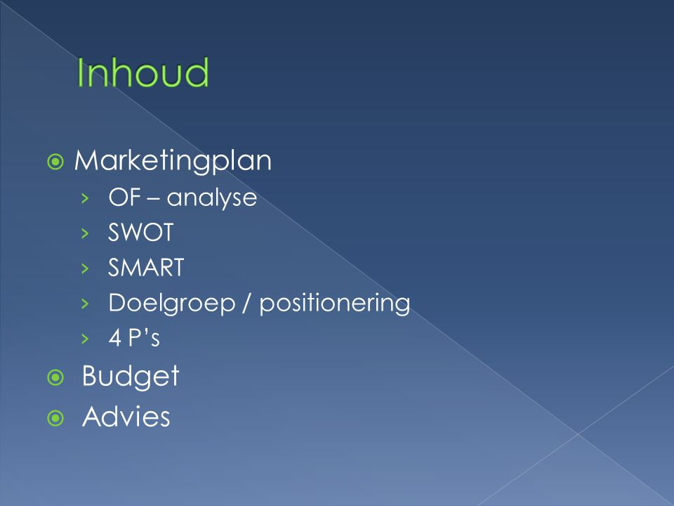 Inhoud Marketingplan Budget Advies OF – analyse SWOT SMART