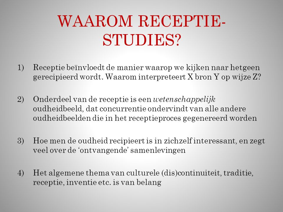 WAAROM RECEPTIE-STUDIES