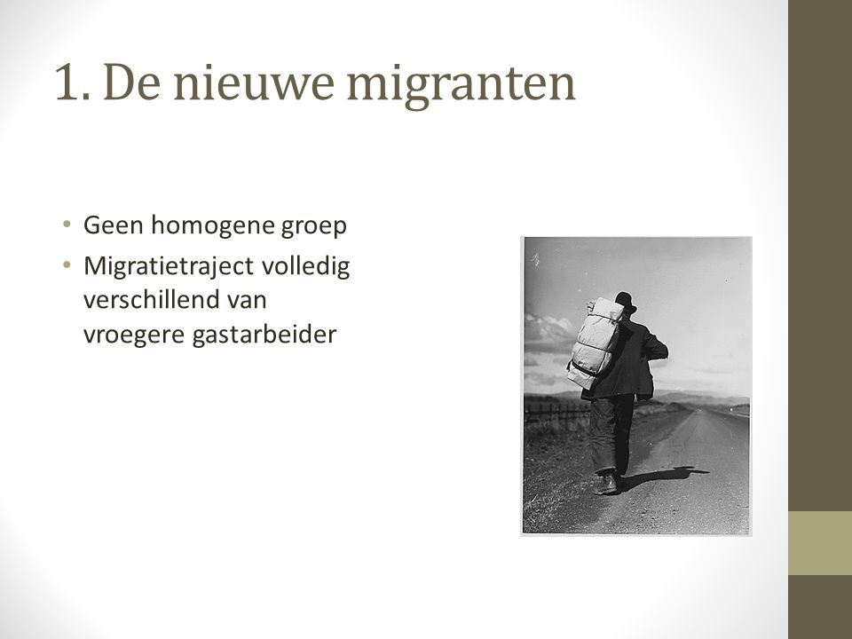 1. De nieuwe migranten Geen homogene groep