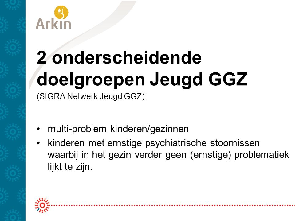 2 onderscheidende doelgroepen Jeugd GGZ