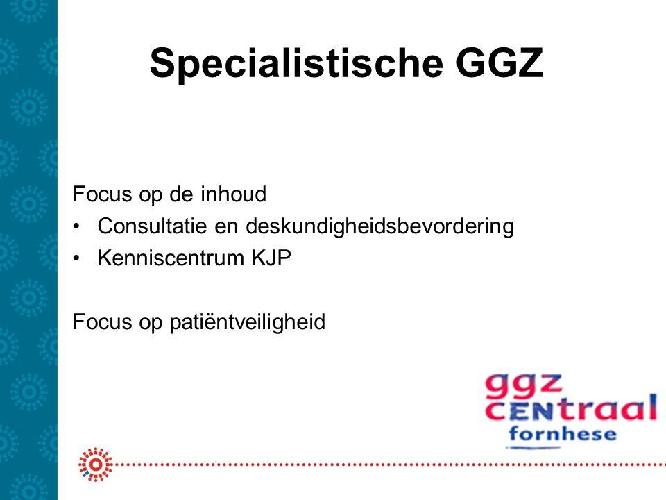Specialistische GGZ Focus op de inhoud