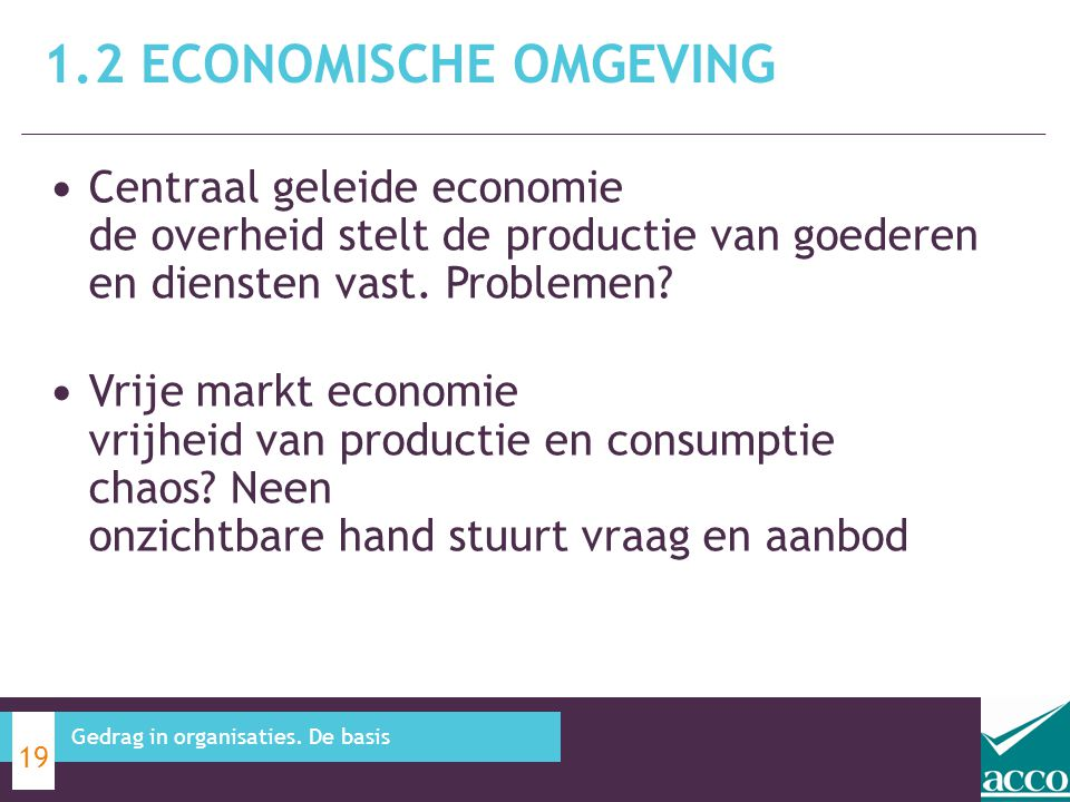 1.2 Economische omgeving Centraal geleide economie de overheid stelt de productie van goederen en diensten vast. Problemen