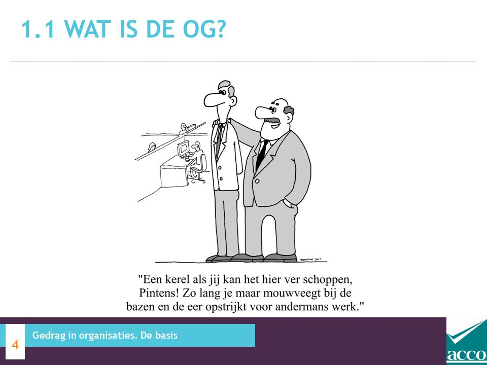 1.1 Wat is de OG Gedrag in organisaties. De basis