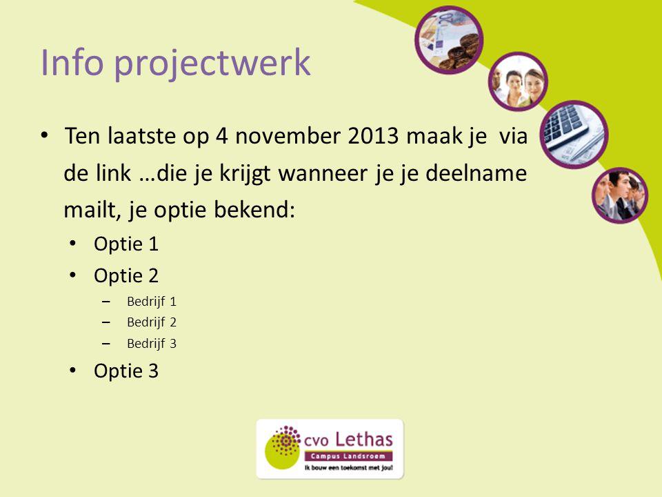 Info projectwerk Ten laatste op 4 november 2013 maak je via