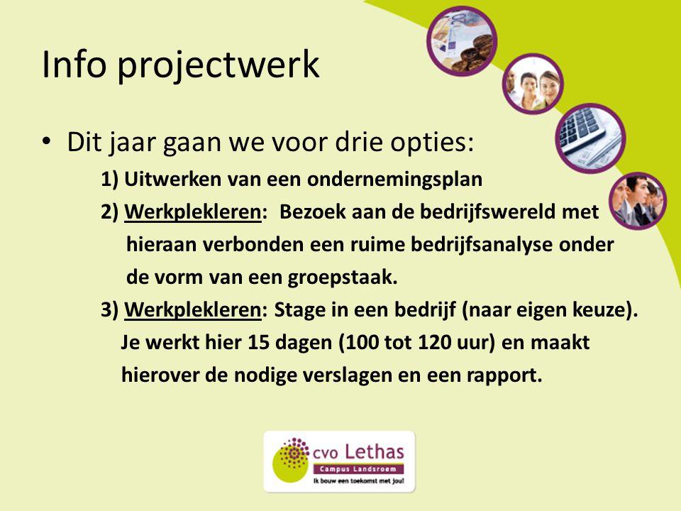 Info projectwerk Dit jaar gaan we voor drie opties: