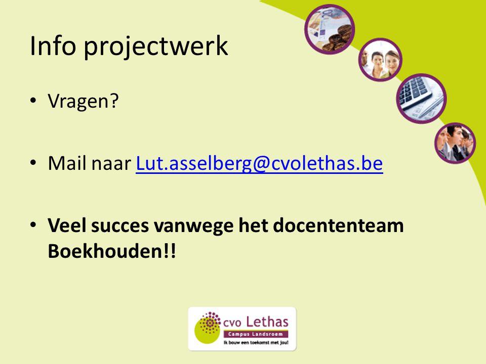 Info projectwerk Vragen Mail naar Lut.asselberg@cvolethas.be