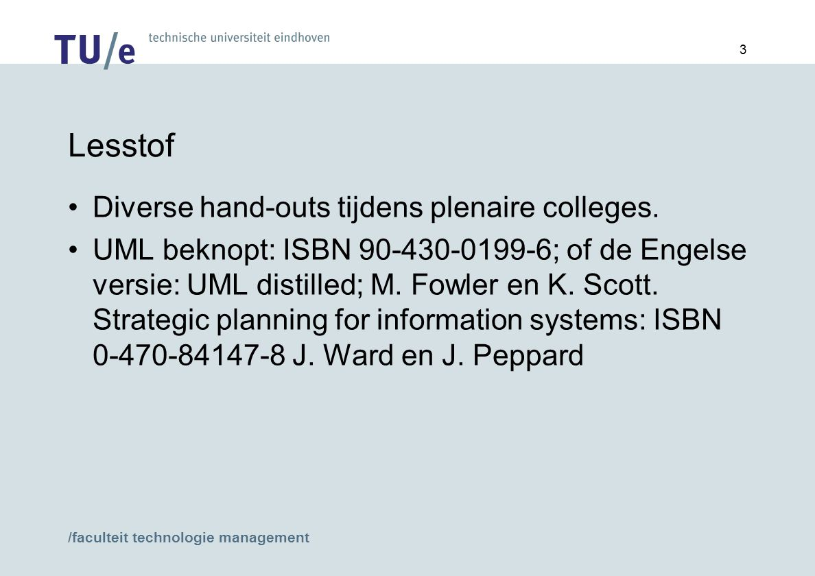 Lesstof Diverse hand-outs tijdens plenaire colleges.