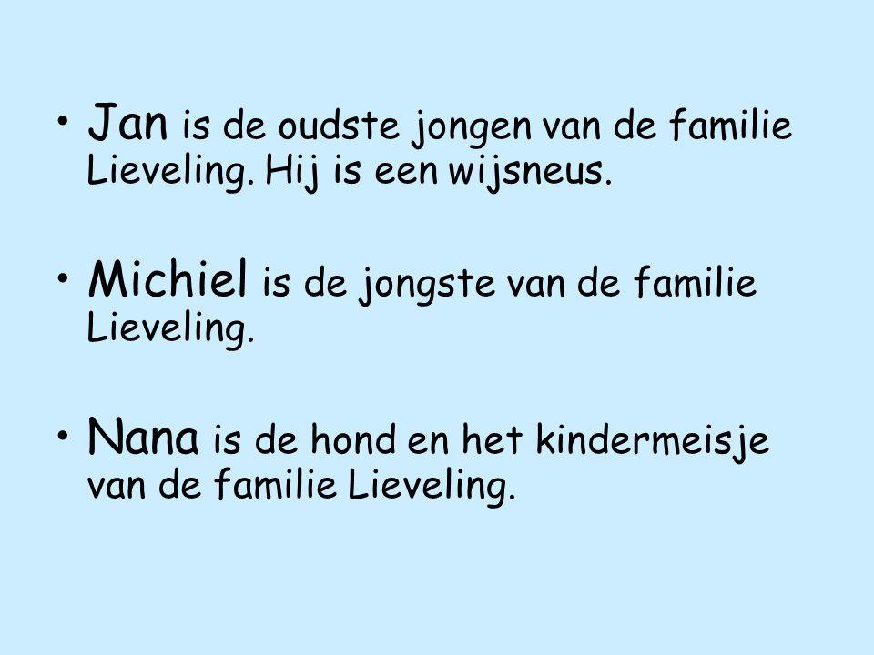 Jan is de oudste jongen van de familie Lieveling. Hij is een wijsneus.