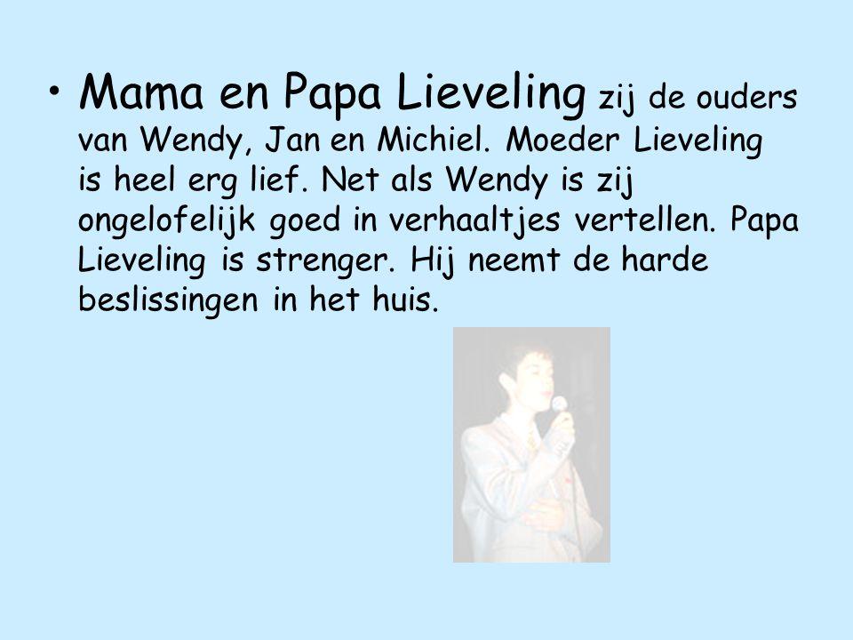 Mama en Papa Lieveling zij de ouders van Wendy, Jan en Michiel