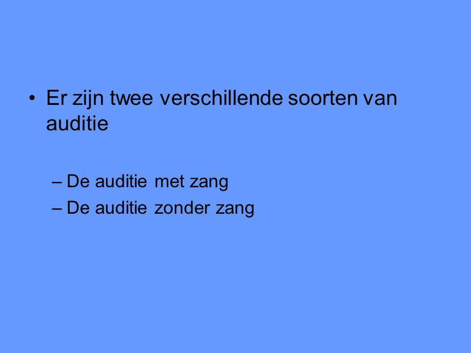 Er zijn twee verschillende soorten van auditie