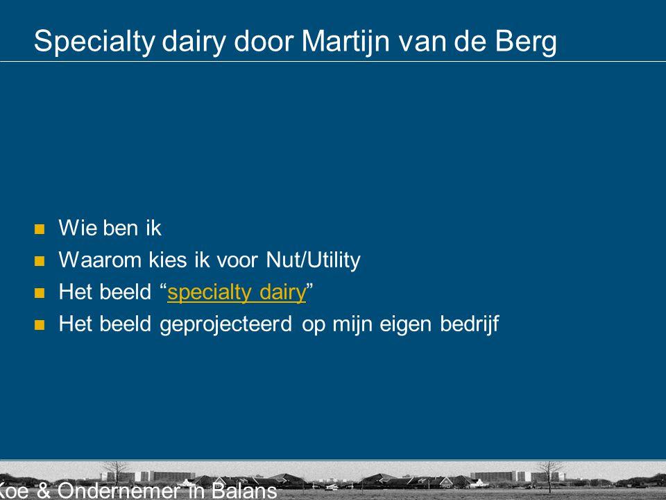 Specialty dairy door Martijn van de Berg