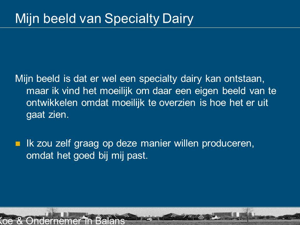 Mijn beeld van Specialty Dairy