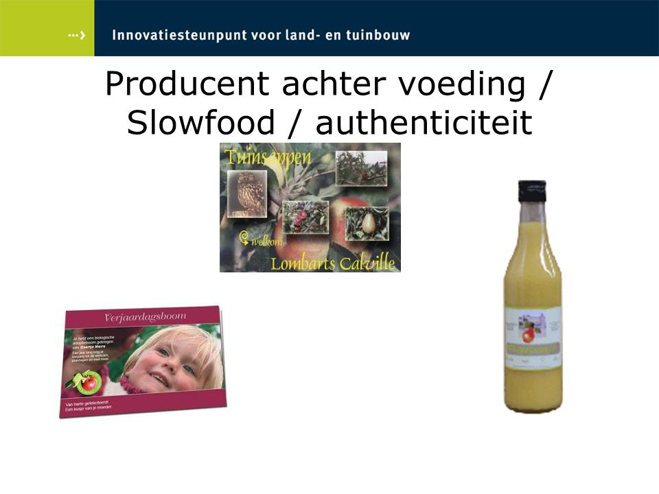 Producent achter voeding / Slowfood / authenticiteit