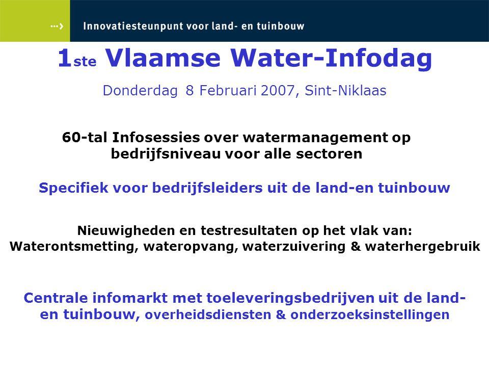 1ste Vlaamse Water-Infodag Donderdag 8 Februari 2007, Sint-Niklaas