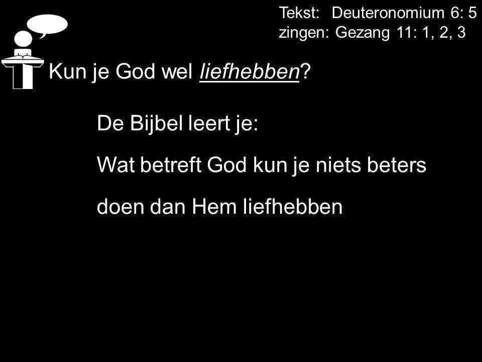 Kun je God wel liefhebben De Bijbel leert je:
