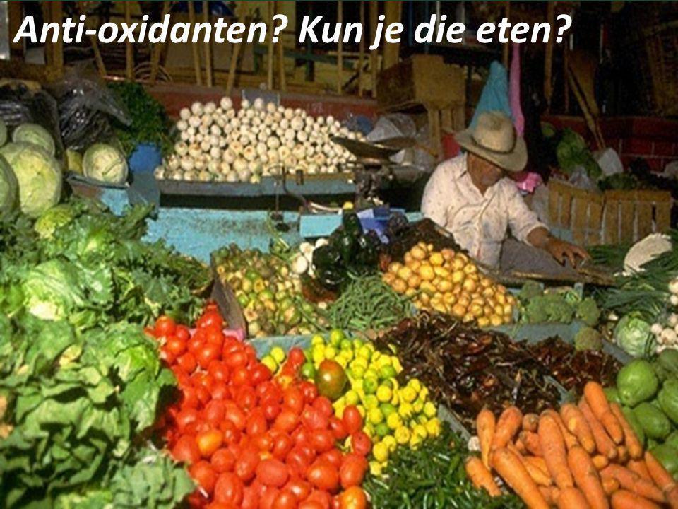 Anti-oxidanten Kun je die eten