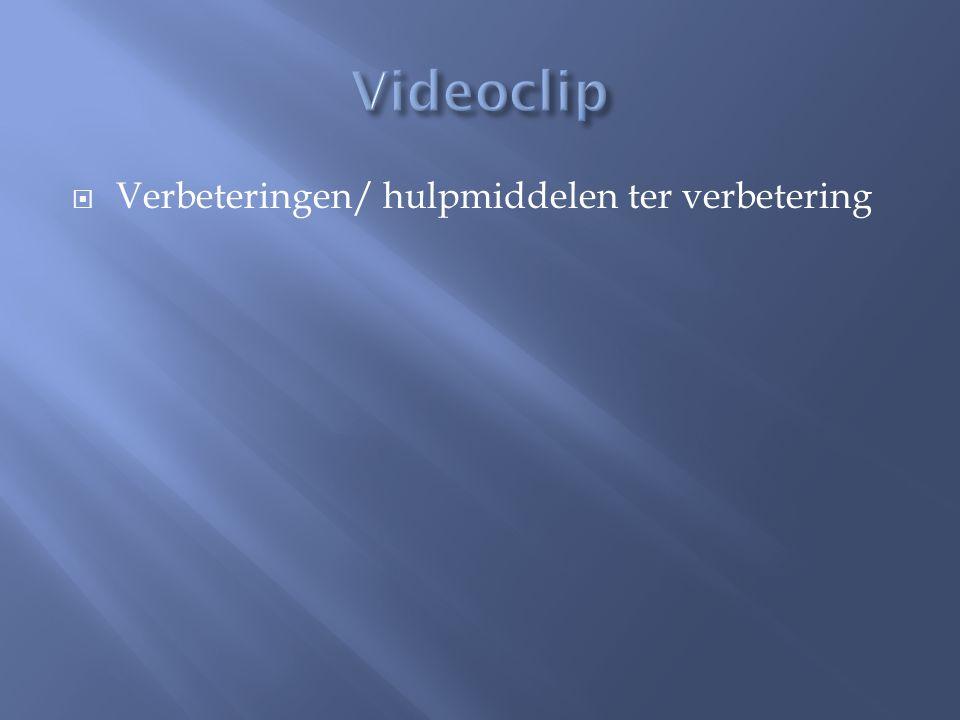 Videoclip Verbeteringen/ hulpmiddelen ter verbetering