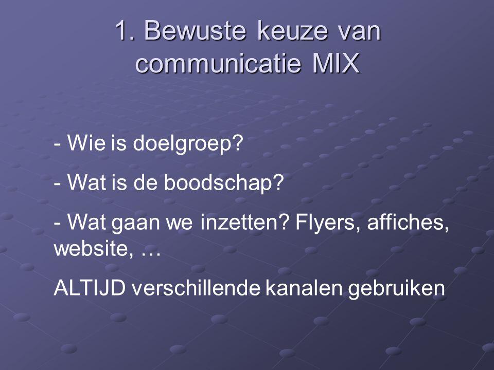 1. Bewuste keuze van communicatie MIX