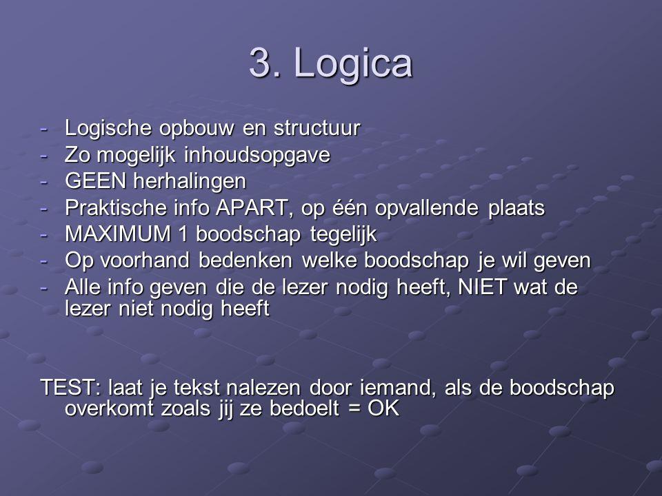 3. Logica Logische opbouw en structuur Zo mogelijk inhoudsopgave