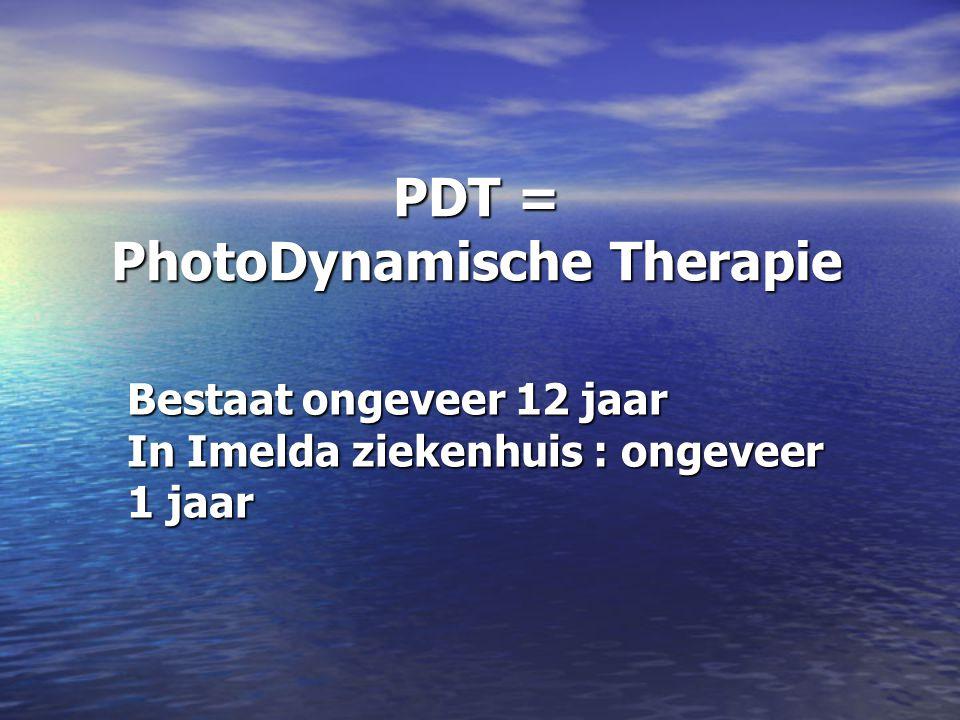 PDT = PhotoDynamische Therapie