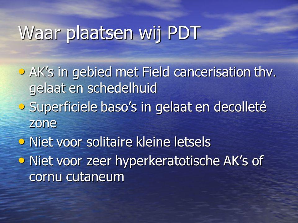 Waar plaatsen wij PDT AK's in gebied met Field cancerisation thv. gelaat en schedelhuid. Superficiele baso's in gelaat en decolleté zone.
