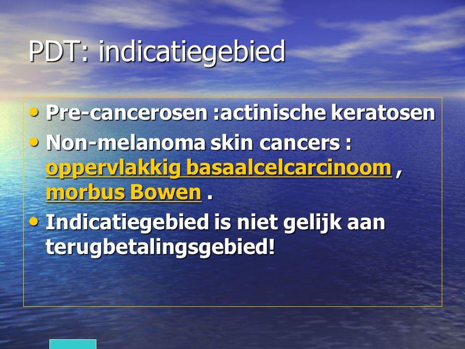 PDT: indicatiegebied Pre-cancerosen :actinische keratosen