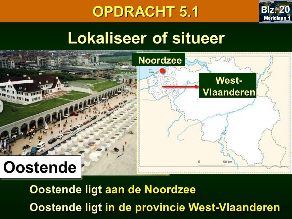 Lokaliseer of situeer Oostende OPDRACHT 5.1
