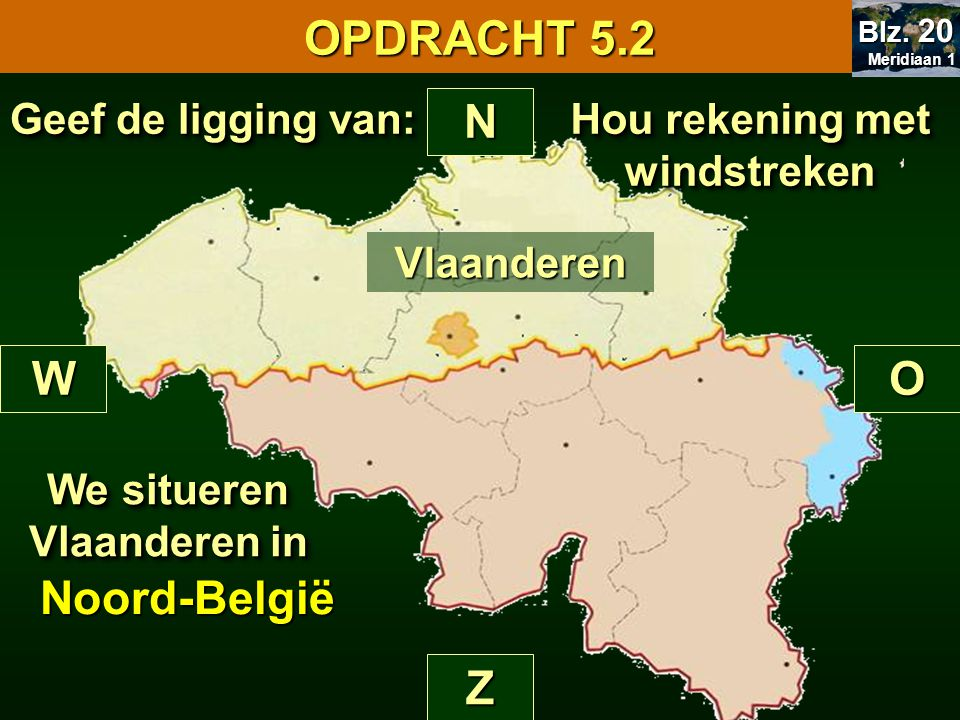 Hou rekening met windstreken We situeren Vlaanderen in