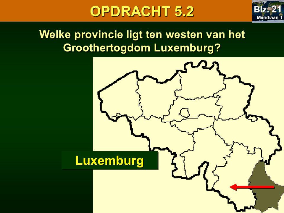 Welke provincie ligt ten westen van het Groothertogdom Luxemburg