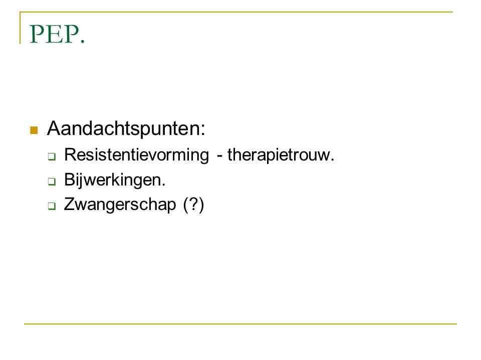PEP. Aandachtspunten: Resistentievorming - therapietrouw.