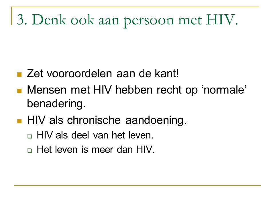 3. Denk ook aan persoon met HIV.