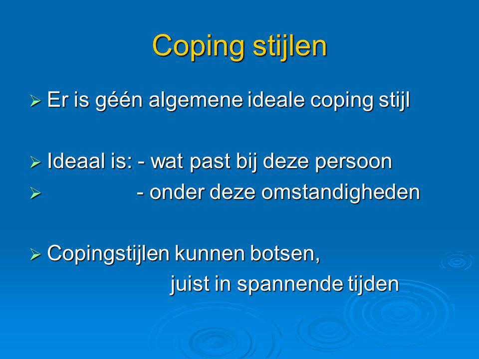 Coping stijlen Er is géén algemene ideale coping stijl