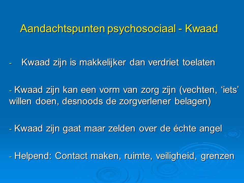 Aandachtspunten psychosociaal - Kwaad