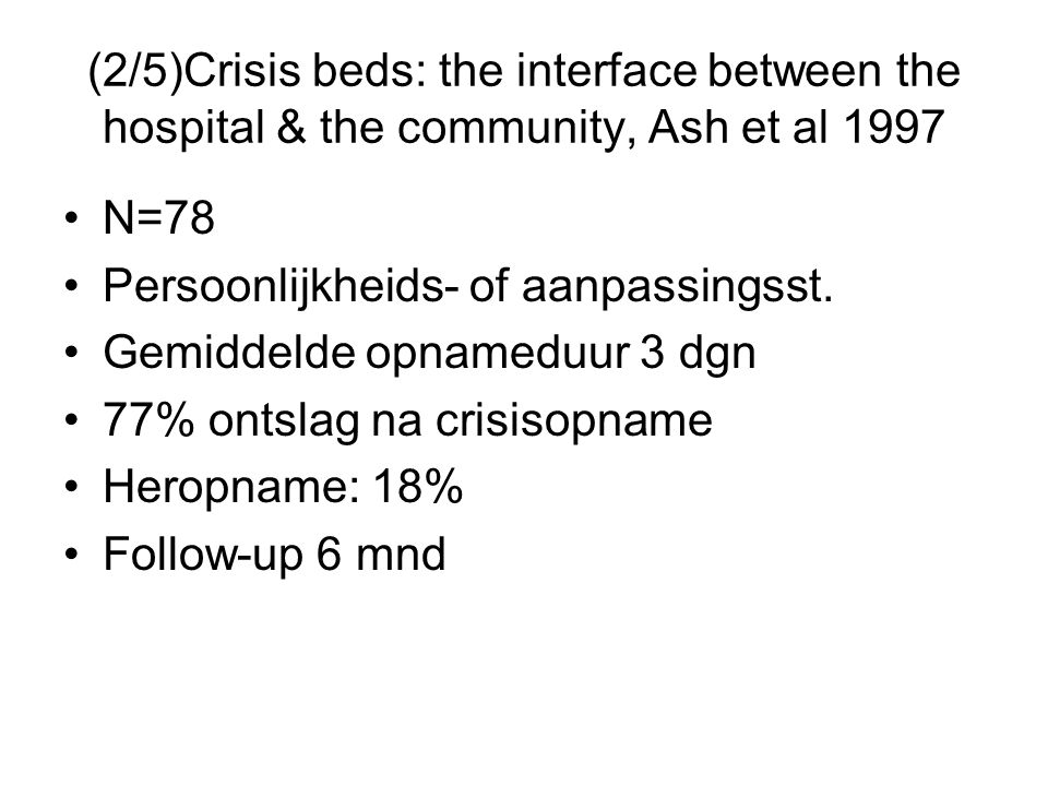 (2/5)Crisis beds: the interface between the hospital & the community, Ash et al 1997