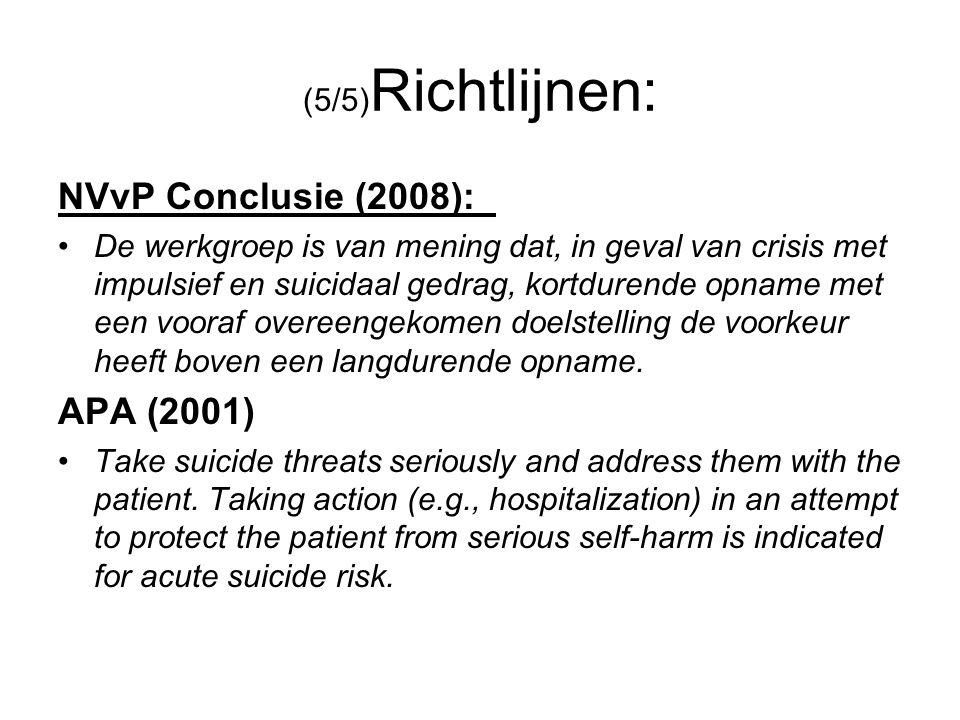 NVvP Conclusie (2008): APA (2001) (5/5)Richtlijnen: