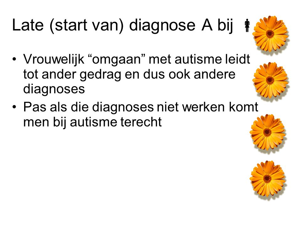 Late (start van) diagnose A bij 