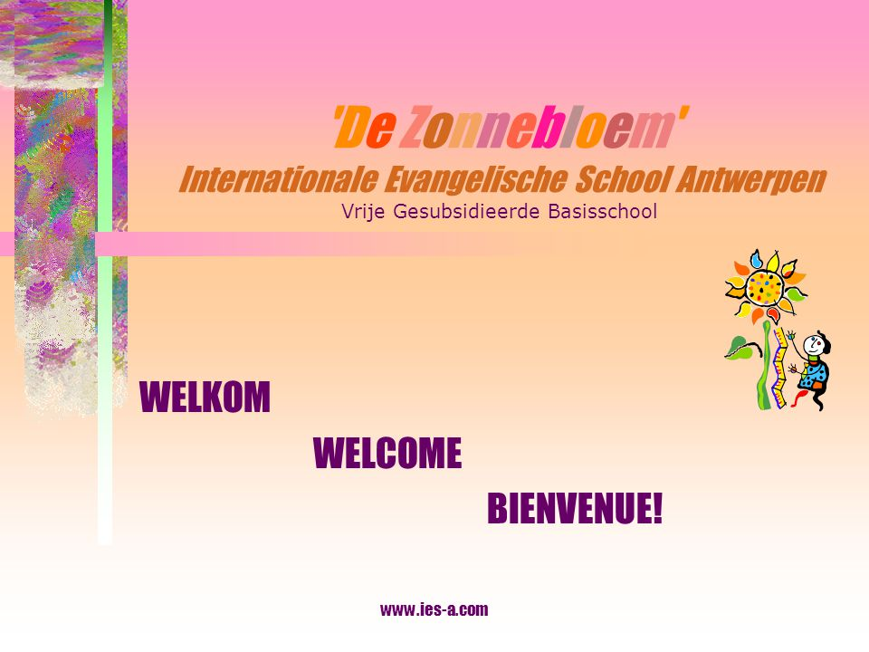 WELKOM WELCOME BIENVENUE!