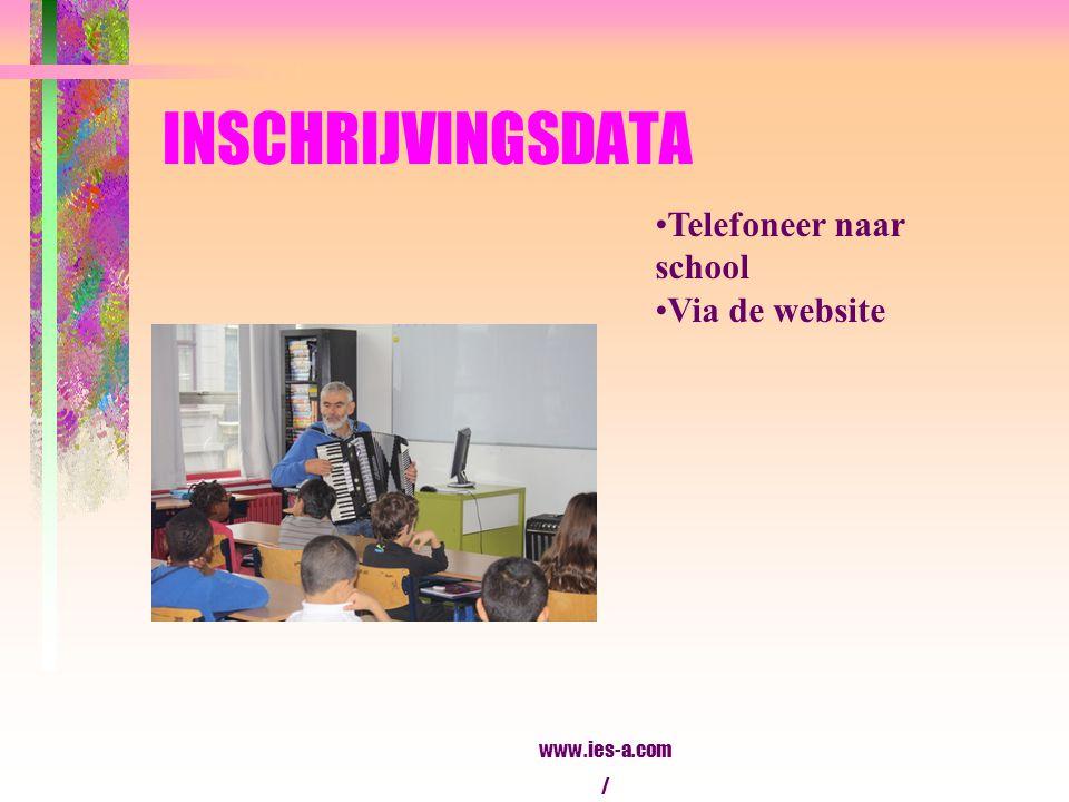 INSCHRIJVINGSDATA Telefoneer naar school Via de website www.ies-a.com