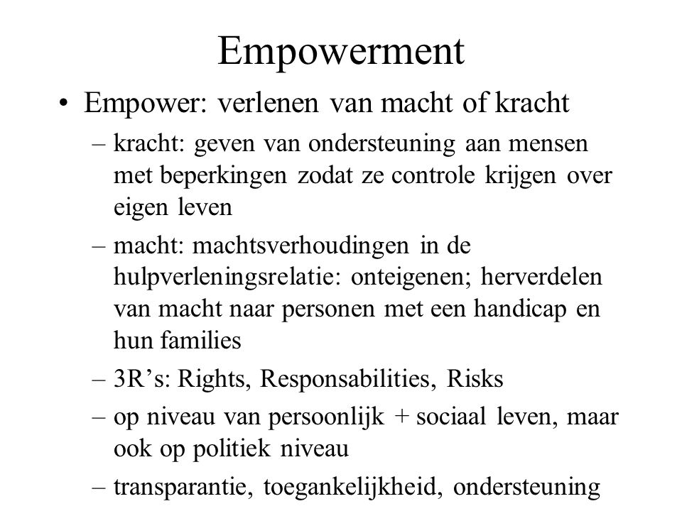 Empowerment Empower: verlenen van macht of kracht