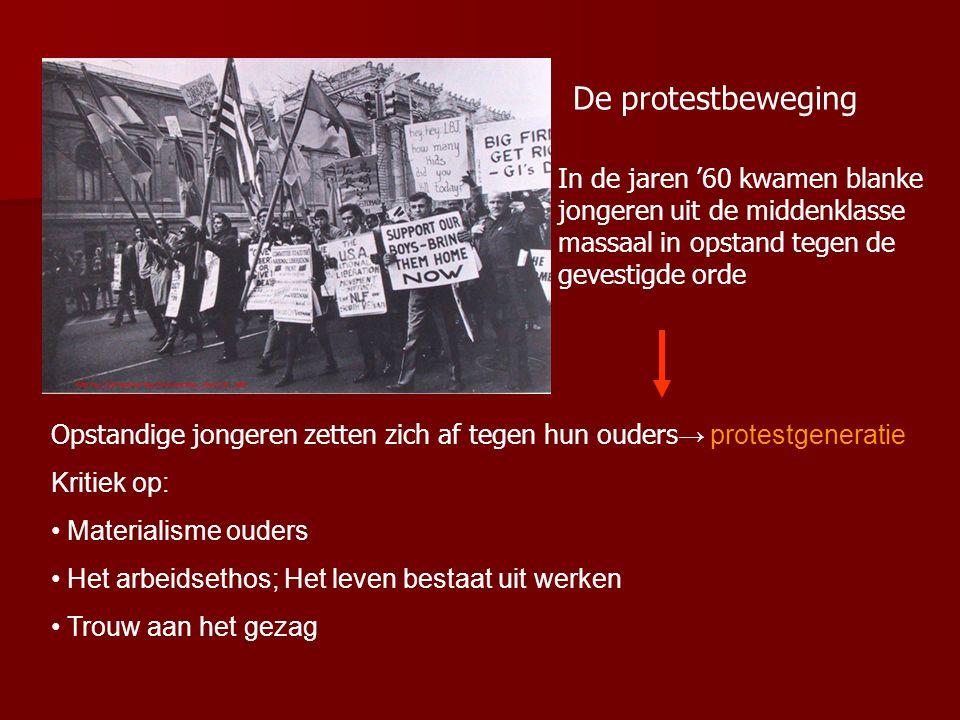 De protestbeweging In de jaren '60 kwamen blanke jongeren uit de middenklasse massaal in opstand tegen de gevestigde orde.