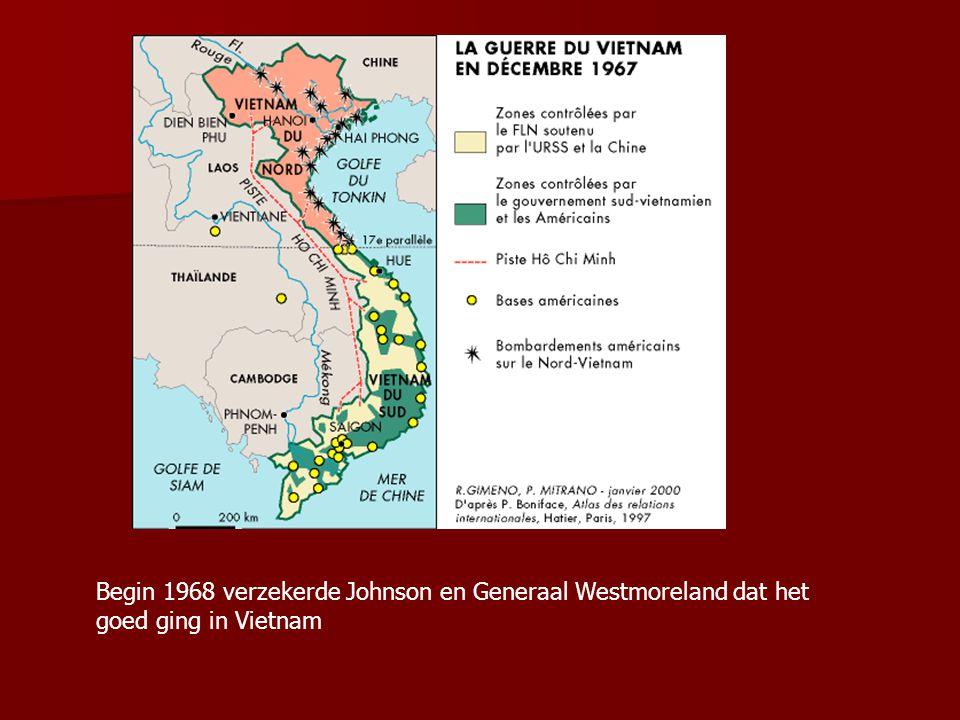 Begin 1968 verzekerde Johnson en Generaal Westmoreland dat het goed ging in Vietnam