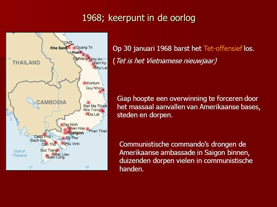 1968; keerpunt in de oorlog Op 30 januari 1968 barst het Tet-offensief los. (Tet is het Vietnamese nieuwjaar)
