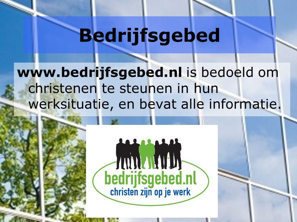 Bedrijfsgebed www.bedrijfsgebed.nl is bedoeld om christenen te steunen in hun werksituatie, en bevat alle informatie.