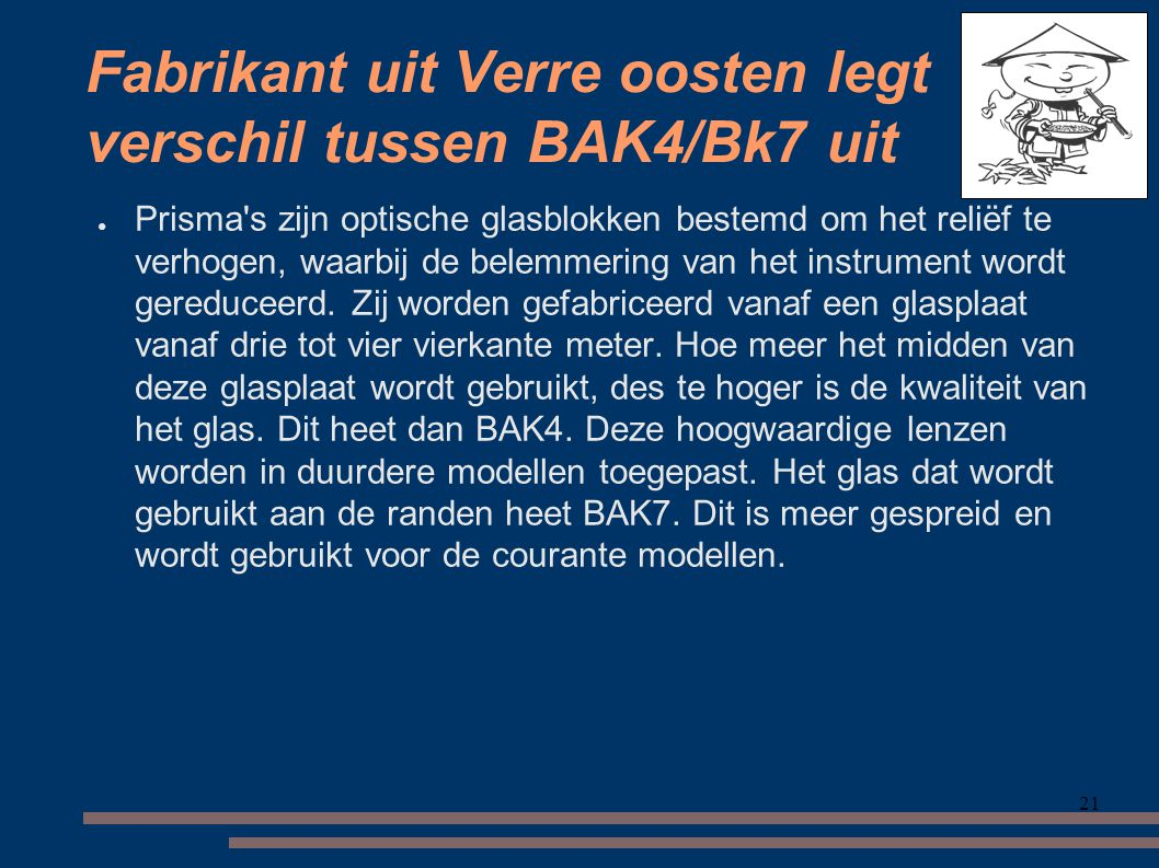 Fabrikant uit Verre oosten legt verschil tussen BAK4/Bk7 uit