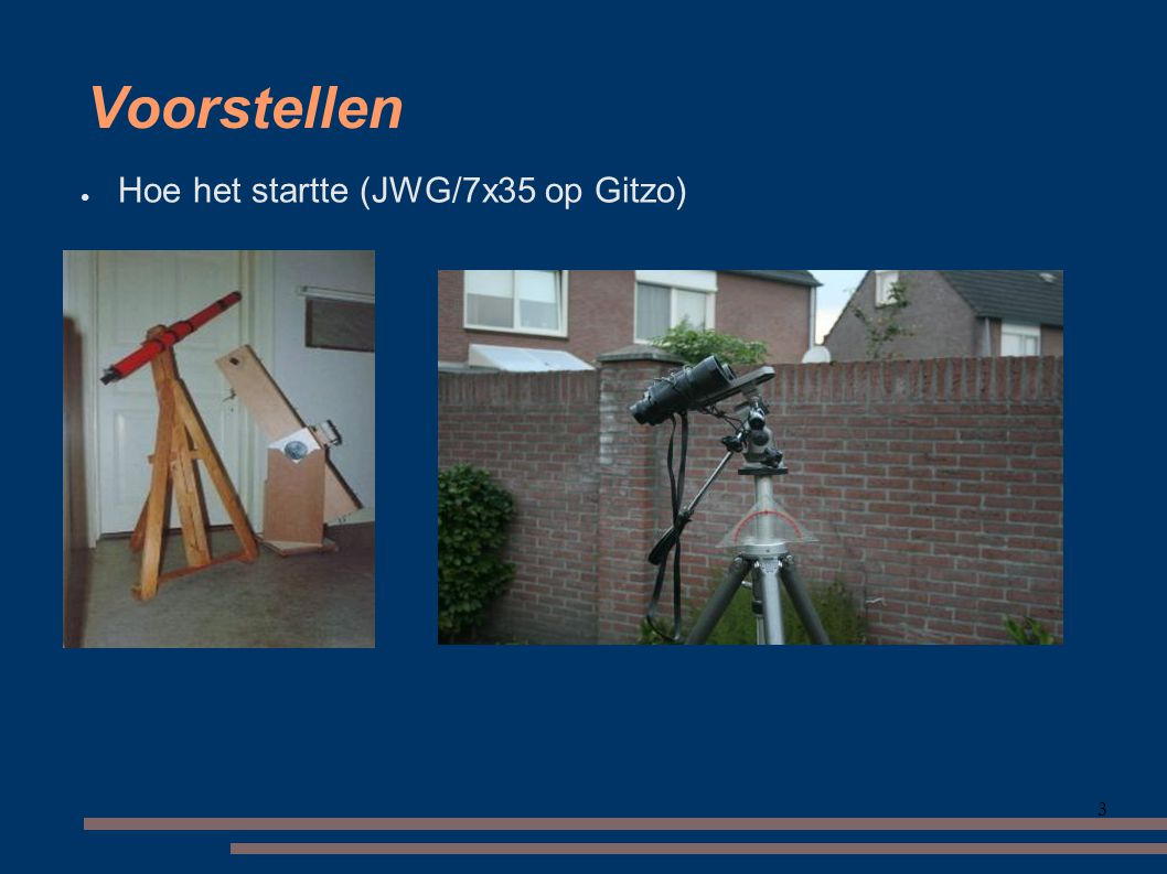 Voorstellen Hoe het startte (JWG/7x35 op Gitzo) 3