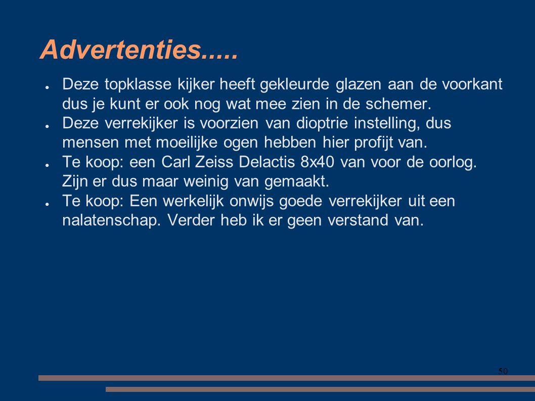 Advertenties..... Deze topklasse kijker heeft gekleurde glazen aan de voorkant dus je kunt er ook nog wat mee zien in de schemer.