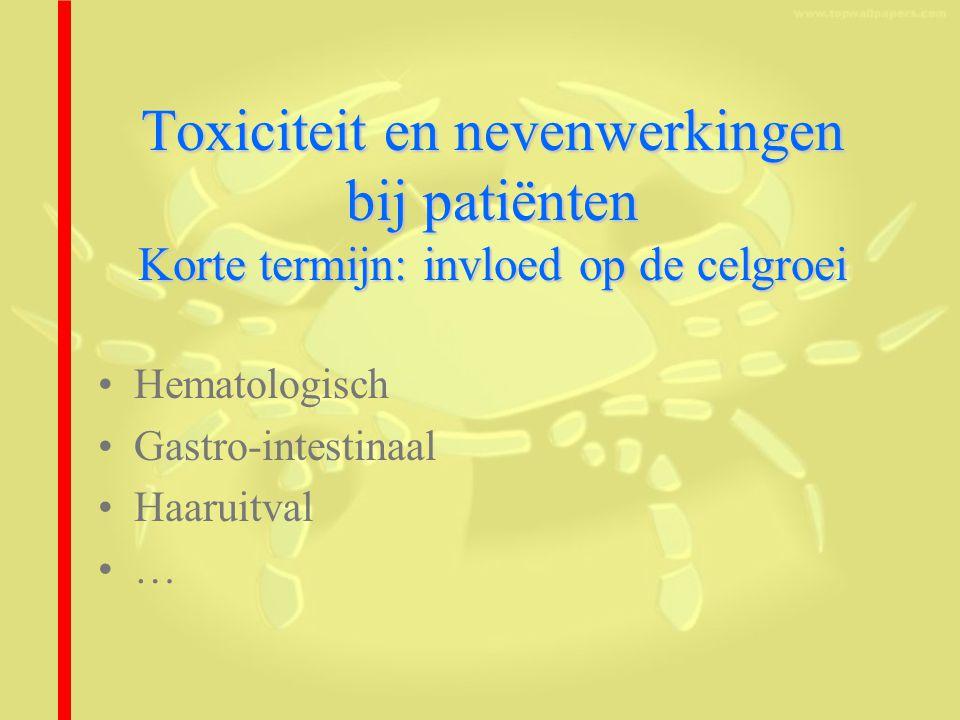 Toxiciteit en nevenwerkingen bij patiënten Korte termijn: invloed op de celgroei