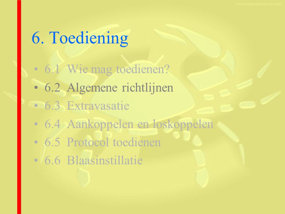 6. Toediening 6.1 Wie mag toedienen 6.2 Algemene richtlijnen